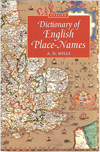 A Dictionary of English Place-names (Oxford Paperback Reference) - A.D. Mills