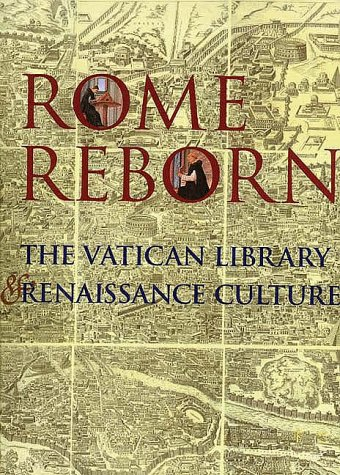 Rome Reborn: The Vatican Library and Renaissance Culture - Professor Anthony Grafton