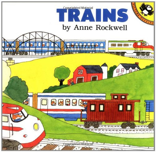 Trains (Anne Rockwell's Transportation Series) - Anne Rockwell