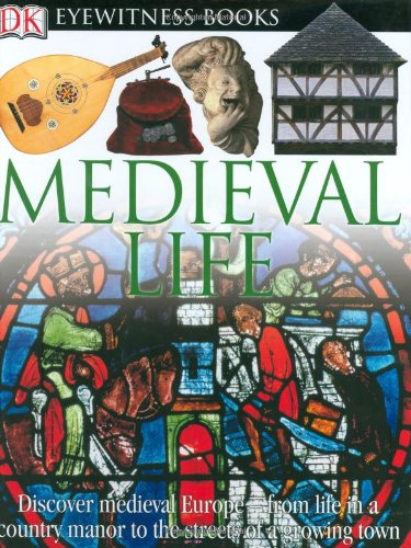 Medieval Life (DK Eyewitness Books) - Andrew Langley