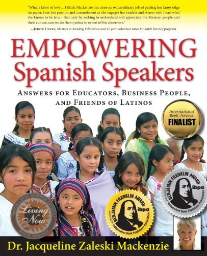 Empowering Spanish Speakers - Answers for Educators, Business People, and Friends of Latinos - Dr. Jacqueline Zaleski Mackenzie