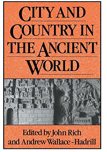 City and Country in the Ancient World (Leicester-Nottingham Studies in Ancient Society) - John Rich; Andrew Wallace-Hadrill