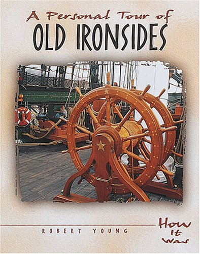 A Personal Tour of Old Ironsides (How It Was) - Robert Young