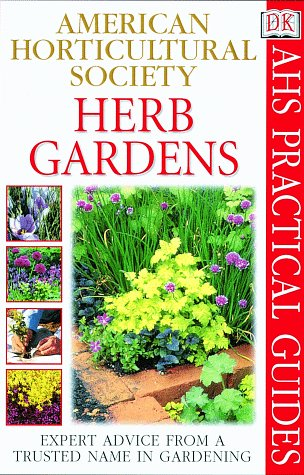 American Horticultural Society Practical Guides: Herb Gardens - Richard Rosenfeld