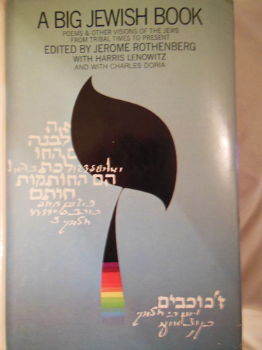 A Big Jewish book: Poems  &  other visions of the Jews from tribal times to present - Jerome with Harris Lenowitz & Charles Doria (eds.) Rothenberg