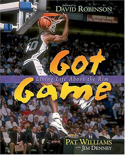 Got Game Living Life Above The Rim - Pat Williams