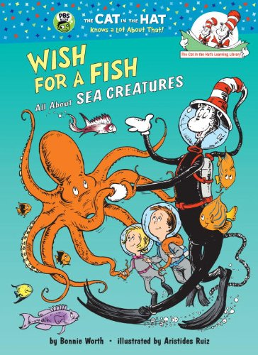 Wish for a Fish: All About Sea Creatures (Cat in the Hat's Learning Library) - Bonnie Worth