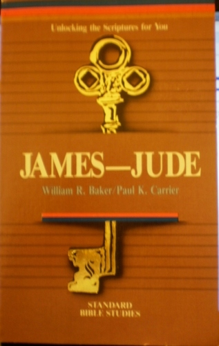 James--Jude: Unlocking the Scriptures for You (Standard Bible Studies) - William R. Baker; Paul K. Carrier