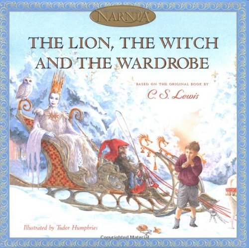 The Lion, the Witch and the Wardrobe (Narnia) - Hiawyn Oram; C. S. Lewis; Tudor Humphries