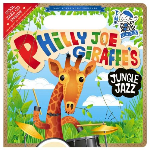 Philly Joe Giraffe's Jungle Jazz: Baby Loves Jazz - Andy Blackman Hurwitz