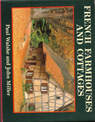 French Farmhouses and Cottages (Country) - Paul Walshe; John Miller