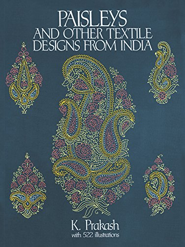 Paisleys and Other Textile Designs from India (Dover Pictorial Archive) - K. Prakash