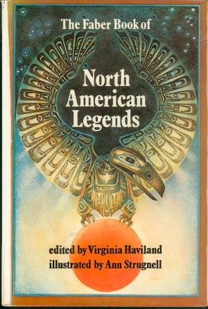The Faber Book of North American Legends - Haviland, Virginia