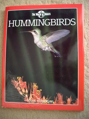 The world of Nature HUMMINGBIRDS - Weidensaul, Scott