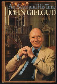 An Actor and His Time (in collaboration with John Miller and John Powell). - - Gielgud, John
