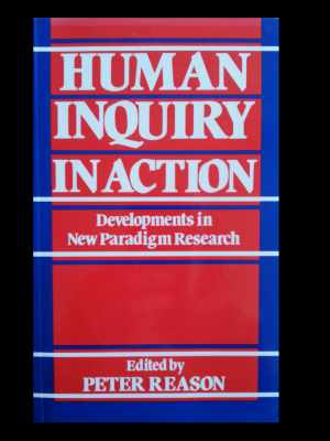 Human Inquiry in Action - Reason, Peter, ed.