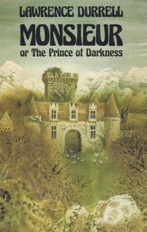 Monsieur or The Prince of Darkness. - Durrell, Lawrence.