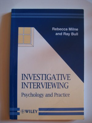 Investigative Interviewing. Psychology and Practice. - Rebecca Milne and Ray Bull