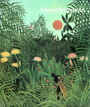 HENRI ROUSSEAU. Exhibition Catalogue in English. - THE MUSEUM OF MODERN ART (ed)
