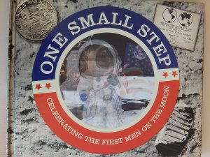 One Small Step: Celebrating the First Men on the Moon - Stone, Jerry