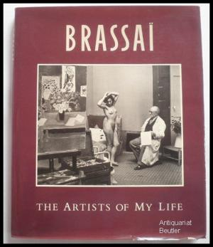 The Artists of my life.  Translated from the French by Richard Miller. - Brassai