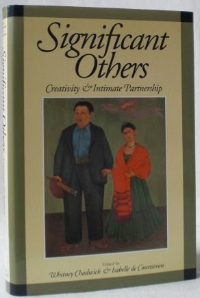 Significant others. Creativity & intimate partnership. 1st edition. - Chadwick, Whitney and Isabelle de Courtivron (ed.)