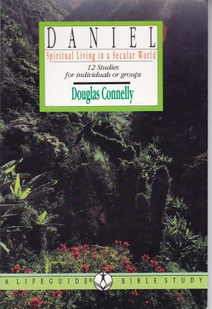 Daniel: Spiritual Living in a Secular World : 12 Studies for Individuals or Groups (Lifeguide Bible Studies)