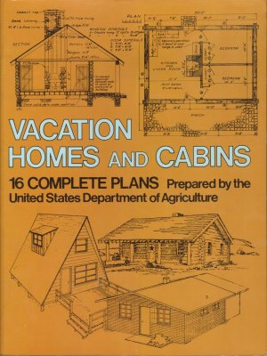 Vacation Homes and Log Cabins - 16 Complete Plans - United States Department Of Agriculture