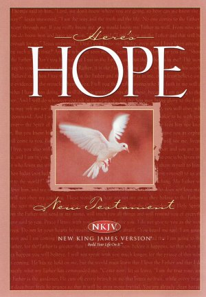 HERE'S HOPE - NEW TESTAMENT. New King James Version.