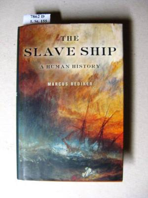 The slave ship. A Human History. - Rediker, Marcus.