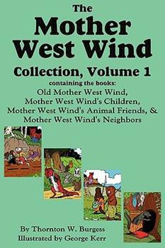 The Mother West Wind Collection, Volume 1 - Thornton W Burgess