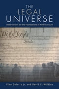 The Legal Universe - David E. Wilkins, Vine Deloria Jr.