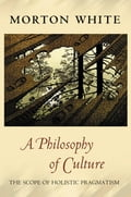 A Philosophy of Culture - Morton White