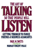 The Art of Talking So That People Will Listen - Paul W. Swets