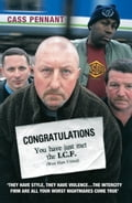 Congratulations You Have Just Met the ICF (West Ham United) - They Have Style, They Have Violence The Intercity Firm Are All Your Worst Nightmares Come True - Cass Pennant