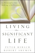 Living the Significant Life - Peter L. Hirsch, Robert Shemin