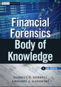 Financial Forensics Body of Knowledge - Darrell D. Dorrell, Gregory A. Gadawski