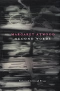 Second Words - Margaret Atwood