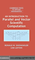 An Introduction to Parallel and Vector Scientific Computation - Shonkwiler, Ronald W.