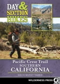 Day and Section Hikes Pacific Crest Trail: Southern California - David Money Harris