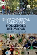 Environmental Policy and Household Behaviour: Sustainability and Everyday Life - Soderholm, Patrik