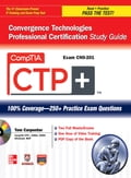 CompTIA CTP+ Convergence Technologies Professional Certification Study Guide (Exam CN0-201) - Tom Carpenter