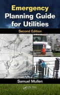 Emergency Planning Guide for Utilities, Second Edition - Mullen, Samuel