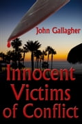 Innocent Victims of Conflict - John Gallagher
