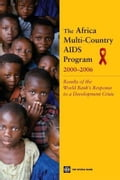 The Africa Multi-Country AIDS Program 2000-2006: Results of the World Bank's Response to a Development Crisis - Gorgens-Albino, Marelize