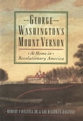 George Washington's Mount Vernon: At Home in Revolutionary America - Lee Baldwin Dalzell, Robert F. Dalzell