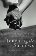 Touching the Shadows - Bruce Nygren