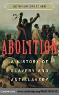 Abolition: A History of Slavery and Antislavery - Drescher, Seymour