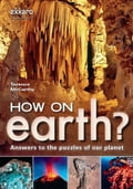 How on Earth?: Answers to the puzzles of our planet - McCarthy, Terence