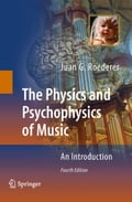 The Physics and Psychophysics of Music - Juan Roederer